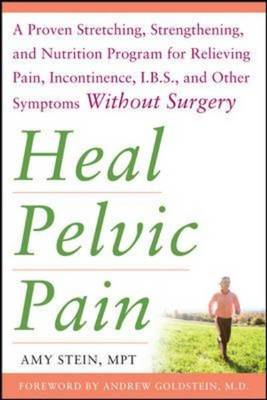 Heal Pelvic Pain: The Proven Stretching, Strengthening, and (BOK)