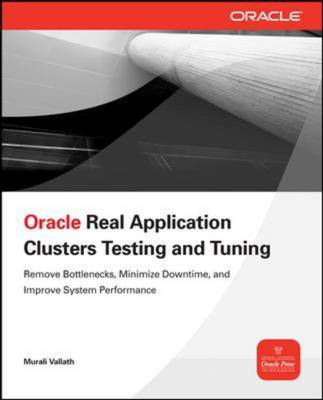 Oracle Real Application Clusters Testing and Tuning (BOK)