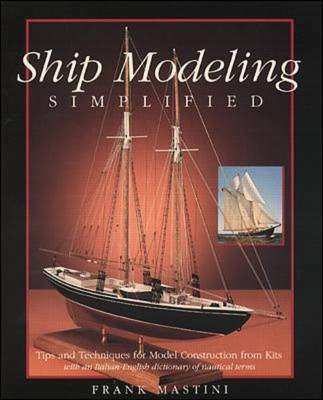Ship Modeling Simplified: Tips and Techniques for Model Cons (BOK)