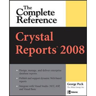 Crystal Reports 2008: The Complete Reference (BOK)