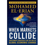 When Markets Collide: Investment Strategies for the Age of Global Economic Change (BOK)