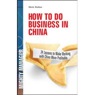 How to Do Business in China: 24 Lessons to Make Working in China More Profitable (BOK)