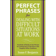 Perfect Phrases for Dealing with Difficult Situations at Wor (BOK)