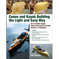 Canoe and Kayak Building the Light and Easy Way: How to Build Tough, Super-safe Boats in Kevlar, Car (BOK)