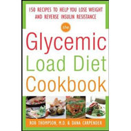 Glycemic-load Diet Cookbook: 150 Recipes to Help You Lose Weight and Reverse Insulin Resistance (BOK)