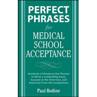 Perfect Phrases for Medical School Acceptance (BOK)