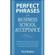 Perfect Phrases for Business School Acceptance (BOK)