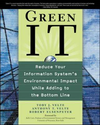 Green IT: Reduce Your Information System's Environmental Impact While Adding to the Bottom Line (BOK)