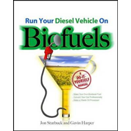 Run Your Diesel Vehicle on Biofuels: A Do-it-yourself Manual (BOK)
