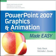 PowerPoint 2007 Graphics and Animation Made Easy (BOK)