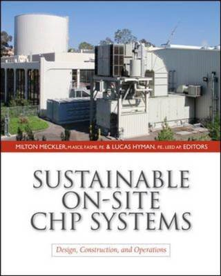 Sustainable On-site CHP Systems: Design, Construction, and Operations (BOK)