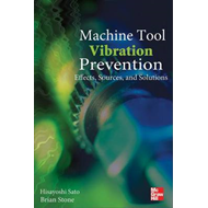 Machine Tool Vibration Prevention: Effects, Sources, and Solutions (BOK)