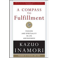 A Compass to Fulfillment: Passion and Spirituality in Life and Business (BOK)
