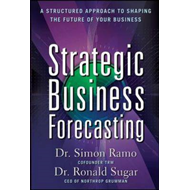 Strategic Business Forecasting: A Structured Approach to Shaping the Future of Your Business (BOK)