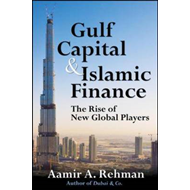 Gulf Capital and Islamic Finance: The Rise of New Global Players (BOK)