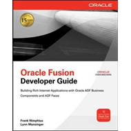Oracle Fusion Developer Guide: Building Rich Internet Applications with Oracle ADF Business Componen (BOK)
