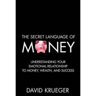 The Secret Language of Money: How to Make Smarter Financial Decisions and Live a Richer Life (BOK)