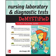 Nursing Laboratory and Diagnostic Tests DeMYSTiFied (BOK)