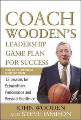 Coach Wooden's Leadership Game Plan for Success: 12 Lessons for Extraordinary Performance and Personal Excellence (BOK)