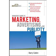 Managers Guide to Marketing, Advertising, and Publicity (BOK)