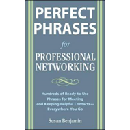 Perfect Phrases for Professional Networking: Hundreds of Ready-to-Use Phrases for Meeting and Keepin (BOK)