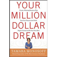 Your Million Dollar Dream: Regain Control and be Your Own Boss. Create a Winning Business Plan. Turn (BOK)