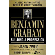 Benjamin Graham, Building a Profession: The Early Writings of the Father of Security Analysis (BOK)