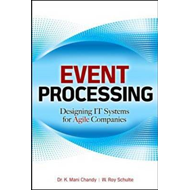 Event Processing: Designing IT Systems for Agile Companies (BOK)