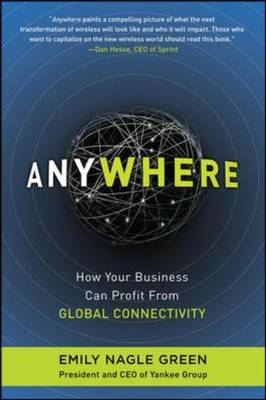 Anywhere: How Global Connectivity is Revolutionizing the Way We Do Business (BOK)