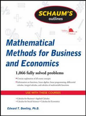 Schaum's Outline of Mathematical Methods for Business and Ec (BOK)