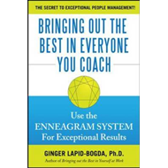 Bringing Out the Best in Everyone You Coach: Use the Enneagram System for Exceptional Results (BOK)