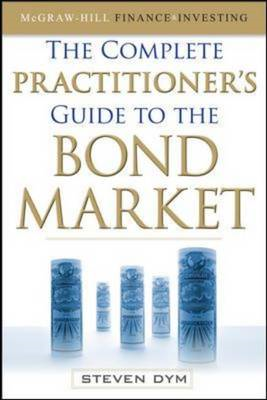 The Complete Practitioner's Guide to the Bond Market (BOK)