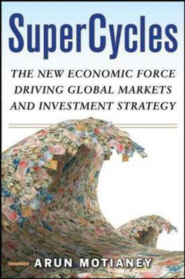 SuperCycles: The New Economic Force Transforming Global Markets and Investment Strategy (BOK)