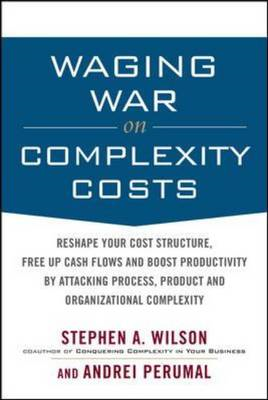 Waging War on Complexity Costs: Reshape Your Cost Structure, Free Up Cash Flows and Boost Productivi (BOK)