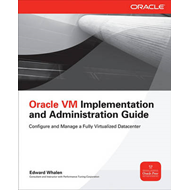 Oracle VM Implementation and Administration Guide (BOK)