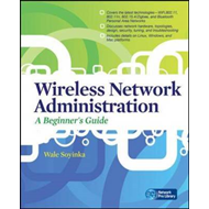 Wireless Network Administration: A Beginner's Guide (BOK)