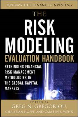The Risk Modeling Evaluation Handbook: Rethinking Financial Risk Management Methodologies in the Glo (BOK)