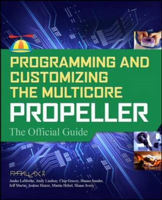 Programming and Customizing the Multicore Propeller Microcontroller: The Official Guide (BOK)