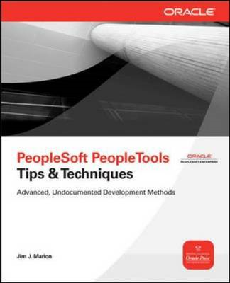 Peoplesoft PeopleTools Tips and Techniques (BOK)