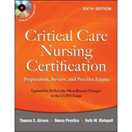 Critical Care Nursing Certification: Preparation, Review, an (BOK)