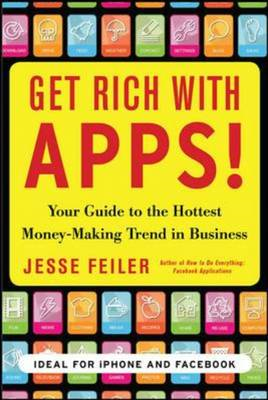 Get Rich with Apps!: Your Guide to Reaching More Customers and Making Money Now (BOK)