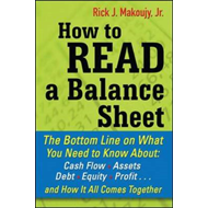How to Read a Balance Sheet: The Bottom Line on What You Nee (BOK)