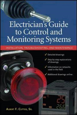 Electrician's Guide to Control and Monitoring Systems: Installation, Troubleshooting, and Maintenanc (BOK)