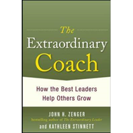 Extraordinary Coach: How the Best Leaders Help Others Grow (BOK)