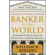 Banker to the World: Leadership Lessons From the Front Lines (BOK)