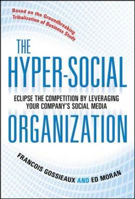The Hyper-Social Organization: Eclipse Your Competition by Leveraging Social Media (BOK)