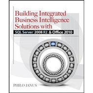 Building Integrated Business Intelligence Solutions with SQL Server 2008 R2 and Office 2010 (BOK)