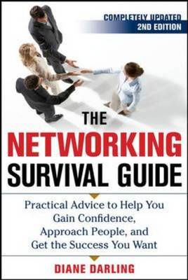 Networking Survival Guide: Practical Advice to Help You Gain Confidence, Approach People, and Get th (BOK)