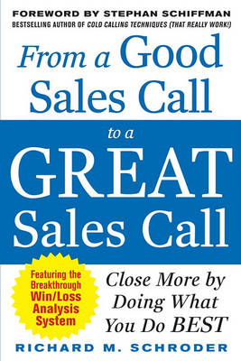 From a Good Sales Call to a Great Sales Call: Close More by Doing What You Do Best (BOK)