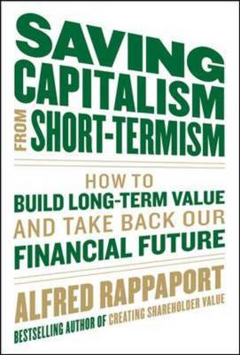 Saving Capitalism from Short-Termism: How to Build Long-Term Value and Take Back Our Financial Futur (BOK)